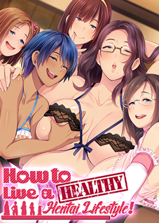 How to Live a Healthy Hentai Lifestyle!